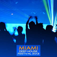 Miami Deep House Festival 2013