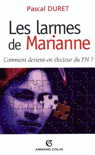 Les larmes de Marianne : Comment devient-on électeur FN ? (Individu et Société)