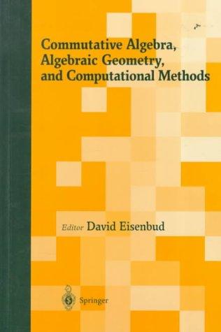 Commutative Algebra, Algebraic Geometry, and Computational Methods