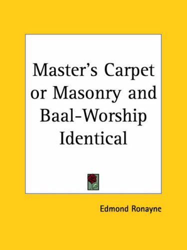 Master's Carpet or Masonry and Baal-Worship Identical