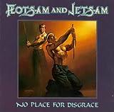echange, troc Flotsam & Jetsam - No Place for Disgrace