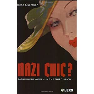Nazi 'Chic'?: Fashioning Women in the Third Reich (Dress, Body, Culture) [Paperback]