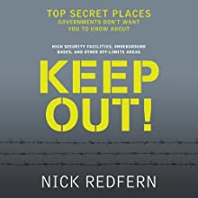Keep Out!: Top Secret Places Governments Don't Want You to Know About Audiobook by Nick Redfern Narrated by Adam Hanin