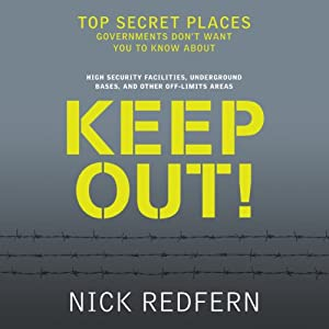 Keep Out!: Top Secret Places Governments Don't Want You to Know About | [Nick Redfern]