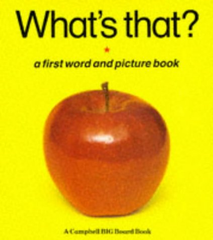 What's That?: A First Word and Picture Book (A Campbell BIG Board Book)