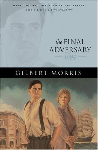 Final Adversary, GILBERT MORRIS