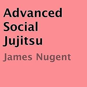 Advanced Social Jujitsu Audiobook