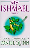 My Ishmael: A Sequel (0340717114) by Quinn, Daniel