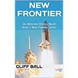 New Frontier: An Alternate History Novel (New Frontier Series Book 1)