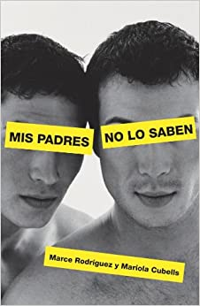 Mis padres no lo saben/ My Parents Don't Know (Spanish Edition