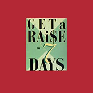 Get a Raise in 7 Days Audiobook