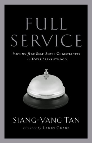 Full Service: Moving from Self-Serve Christianity to Total Servanthood