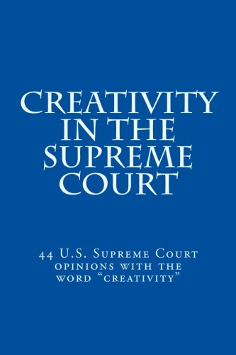 Creativity in the Supreme Court