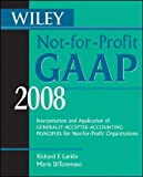 img - for Wiley Not-for-Profit GAAP 2008: Interpretation and Application of Generally Accepted Accounting Principles (Wiley Not-For-Profit GAAP: Interpretation ... of GenerallyAccepted Accounting Principles) book / textbook / text book