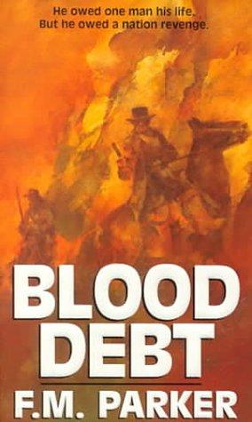 Blood Debt, F. M. PARKER