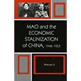 Mao and the Economic Stalinization of China, 1948D1953 (The Harvard Cold War Studies Book Series)