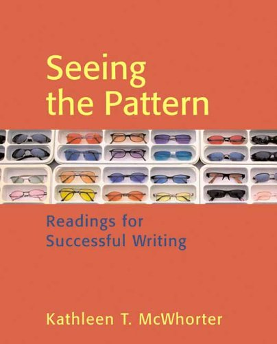 Seeing the Pattern: Readings for Successful Writing