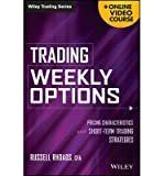 img - for [ TRADING WEEKLY OPTIONS + ONLINE VIDEO COURSE: PRICING CHARACTERISTICS AND SHORT-TERM TRADING STRATEGIES (WILEY TRADING) ] By Rhoads, Russell ( Author) 2014 [ Hardcover ] book / textbook / text book