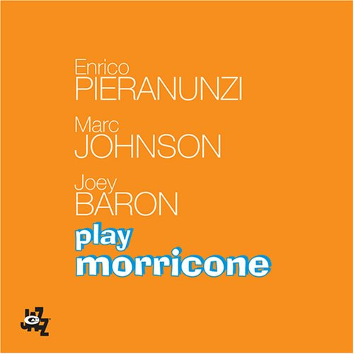 Play Morricone by Enrico Pieranunzi, Marc Johnson and Joey Baron
