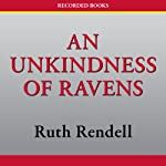 An Unkindness of Ravens: An Inspector Wexford Mystery (       UNABRIDGED) by Ruth Rendell Narrated by Davina Porter