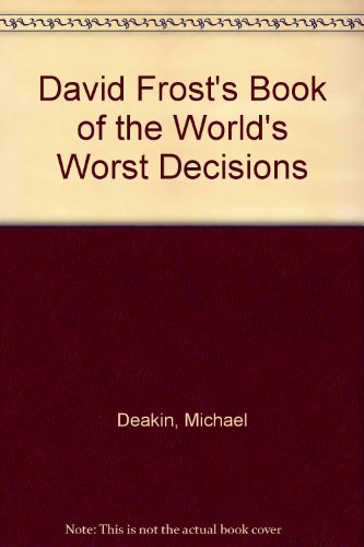 David Frost's Book of the World's Worst Decisions