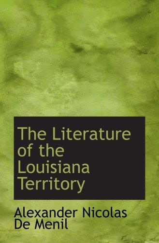 The Literature Of The Louisiana Territory