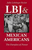 LBJ and Mexican Americans: The Paradox of Power