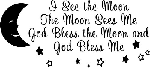 i see the moon and the moon sees me god bless the moon and