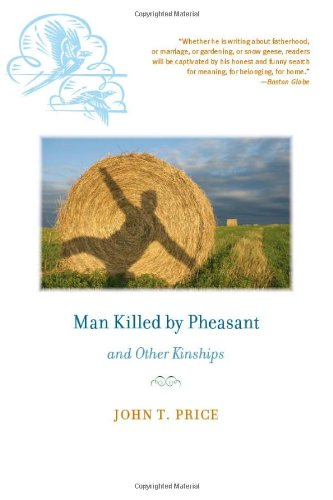 Man Killed by Pheasant and Other Kinships (Bur Oak Book), John T Price