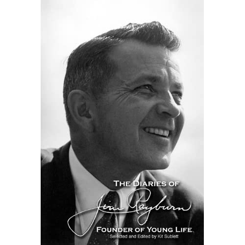 The Diaries of Jim Rayburn (Founder of Young Life): Jim Rayburn, Kit