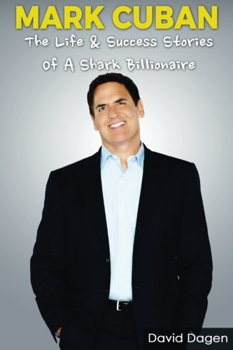 MARK CUBAN - The Life & Success Stories Of A Shark Billionaire: Biography (Shark Fact Book compare prices)
