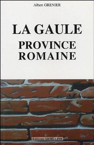La Gaule : Province Romaine