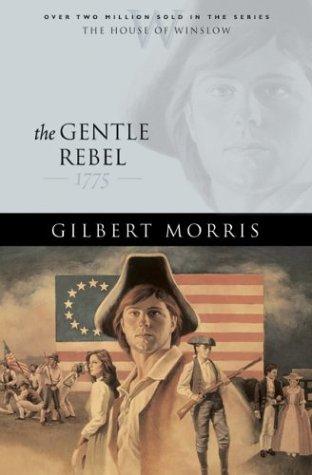 Gentle Rebel, GILBERT MORRIS