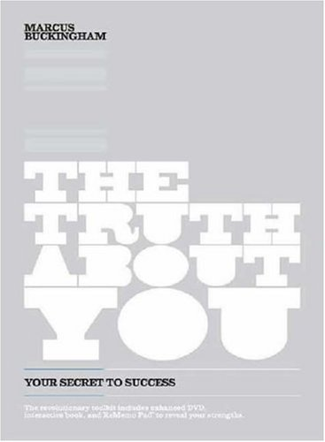 The Truth About You: Your Secret to Success, Marcus Buckingham