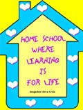 img - for Home School: Where Learning is for Life book / textbook / text book