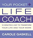 Your Pocket Life-Coach: 10 Minutes a Day to Transform Your Life and Your Work