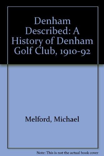 Denham described: a history of Denham Golf Club, 1910-92