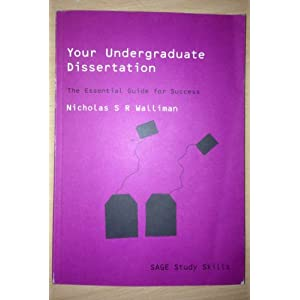 Your Undergraduate Dissertation The Essential Guide for Success by Walliman, Nicholas ( Author ) ON Jun-24-2004, Paperback (Paperback)