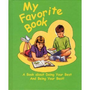 My Favorite Book: A Book about Doing Your Best and Being Your Best!, John Sydney Tighe
