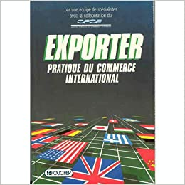 Exporter pratique du commerce international for Centre francais du commerce exterieur