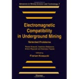 Electromagnetic Compatibility in Underground Mining: Selected Problems (Advances in Mining Science & Technology...