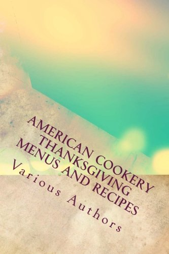 American Cookery Thanksgiving Menus and Recipes by Various Authors