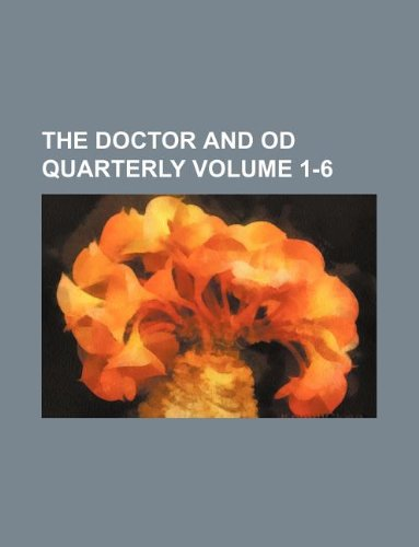 The Doctor And Od Quarterly Volume 1-6