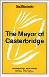 The Mayor of Casterbridge (New Casebooks)