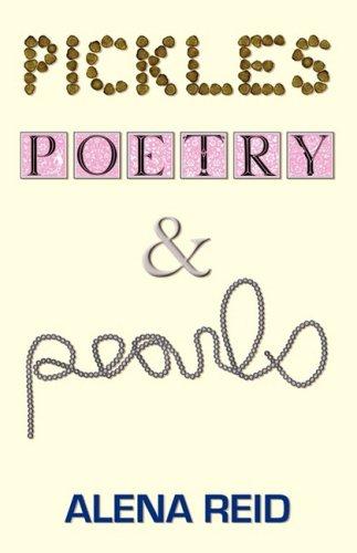 Pickles, Poetry, & Pearls