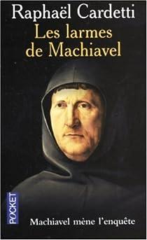 Les larmes de Machiavel par Cardetti