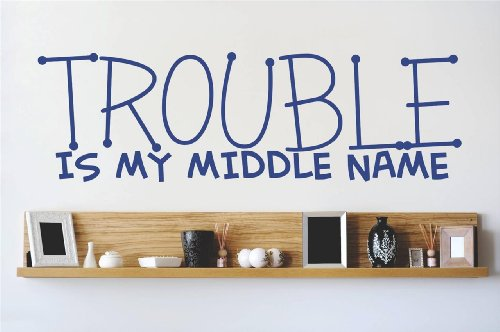 Decal - Vinyl Wall Sticker : Trouble Is My Middle Name Quote Home Living Room Bedroom Decor Discounted Sale Item - 22 Colors Available Size: 6 Inches X 30 Inches front-454748