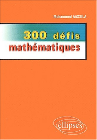 300 défis mathematiques