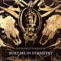 Bury Me in Symmetry by Scarlet Furies
