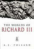 The World of Richard III (0752419854) by A. J. Pollard